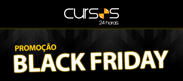 Black Friday Cursos 24 Horas - Faça 3 e Pague 2 Cursos